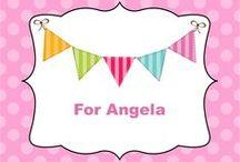 For Angela / by Laura Wagner Jordan