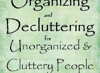 Organization / Organizing and Decluttering Ideas