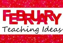 February Teaching Ideas / Ideas and resources for teaching in February!