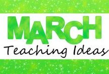 March Teaching Ideas / Ideas and resources for teaching in March!