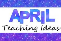 April Teaching Ideas / Ideas and resources for teaching in April!