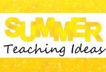 Summer Teaching Ideas / Ideas and resources for teaching in the summer!