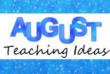 August Teaching Ideas / Ideas and resources for teaching in August!