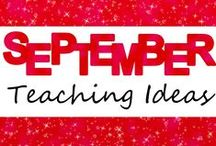 September Teaching Ideas / Ideas and resources for teaching in September!