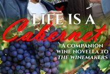 "Life is a Cabernet: A Wine Novella Companion to ""The Winemakers"""