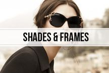 shades and frames / Sunglasses and frames we're obsessing over.
