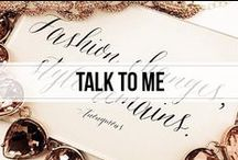 talk to me / words. quotes. and such.