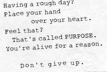 Everyone Should Know There's Always A Reason To Live / ..I just hope that no one gives up on themselves or their life.. / by Veronica C.