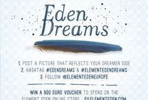 #Edendreams & #ElementEdenDreams Contest / Show us the dreamer in you…and participate to our  #EDENDREAMS Instagram Contest from May the 12th to June the 5th.  The process is easy: get inspired and post a picture that reflects your dreamer side. Follow @elementedeneurope and hashtag #edendreams and #elementedendreams. Our favourite picture will win a 500€ voucher to spend on Element Eden Online Store  Here a little sum up of all your pictures participating to the contest ! Enjoy and see you on the 5th of June for the results!