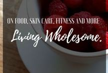 Living Wholesome / Living healthy when it comes to beauty, fitness, health, diet and more.