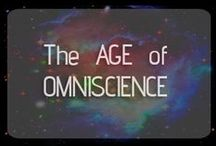 Map to The Age of Omniscience / Age of Omniscience: an era of human evolution when we connect to each other and ALL through our multidimensionality. We understand WE ARE ALL, so we are all-knowing, all-feeling, all-wise.
