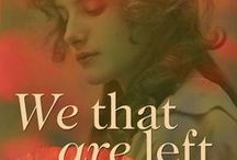 'We That Are Left' / My new novel, set in the First World War. To be published by Honno Press in February 2014