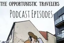 Podcast Episodes - The Opportunistic Travelers / A compilation of all of our podcast episodes documenting our travels.  / by The Opportunistic Travelers