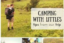 Camping with Children / Tips, advice and hacks for taking kids camping.
