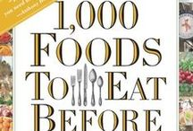 1000 Foods to Eat Before You Die / The 1000 Foods to Eat Before You Die, as chronicled in the new book by Mimi Sheraton.  www.1000Foods.com  #1000foods