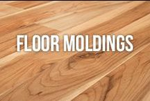 Floor Moldings / Add the finishing touches to your flooring with the perfect moldings!