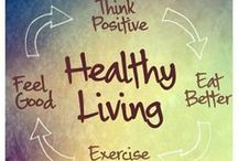 Healthy Living / Good things to eat and/or do..... / by Maria Nelson