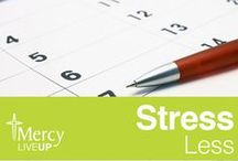 Stress Less / A collection of tips, tricks and strategies on how to decrease stress. / by Mercy Medical Center - Des Moines
