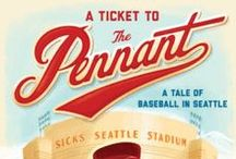 A Ticket to the Pennant / Some images that served as inspiration for my picture book, A Ticket to the Pennant, from the Little Bigfoot Imprint of Sasquatch Books.