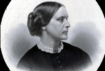 American Abolitionists & Suffragists / In the US many women who campaigned for the abolition of slavery paved the way for the suffragists, so I have included them both here.