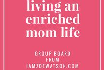 Living An Enriched Mom Life GROUP BOARD / Group Board for pins that make mommy lives great!  Email me at iamzoewatson@gmail.com to be added!