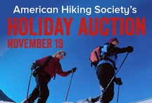 Holiday Auction / Our Holiday Auction features fabulous gear from our partners -- and you can feel great about your purchases, because all proceeds will support our work on behalf of hikers and trails.  Place your bids at http://stores.ebay.com/American-Hiking-Society !
