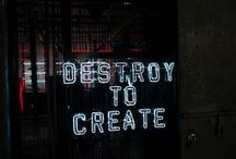 DESTROY TO CREATE