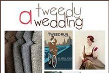 A Tweedy Wedding  / I love Tweed, I love Tweed, la, la, la, la.