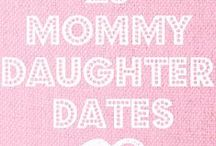 Mother Daughter Time  / Ideas to nurture mother daughter relationships.