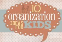 Organizing Kids  / Keeping the kiddies in tip top shape.