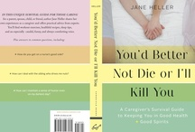 You'd Better Not Die or I'll Kill You / Just out from Chronicle Books is my survival guide for caregivers - to keep us in good health and good spirits while we're caring for a family member with a chronic or critical illness. I'm out to prove that we can find silver linings in even the most grim situations.