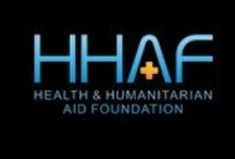 Health & Humanitarian Aid Foundation / The Health and Humanitarian Aid Foundation is a non-profit organization dedicated to providing medical and humanitarian aid to those whose lives have been affected by famine, war, poverty or natural disaster.