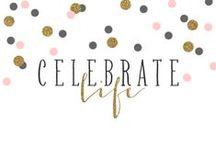 """Celebrate / """"We believe in celebrations, both big and small."""" / by Kenna"""