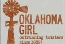 Okie Born and Bred / There is no place like my home state! Yeeow! Aye-yip-aye-yo-ee-ay!