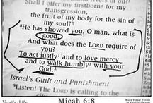 Micah 6:8 / He has shown you, O man, what is good; And what does the LORD require of you But to do justly, To love mercy, And to walk humbly with your God? / by neeeecole