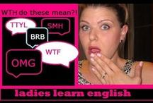 Ladies Learn English -YouTube Channel Videos / Visit and subscribe to the Ladies Learn English YouTube channel and learn some fun things along the way - just for ladies!