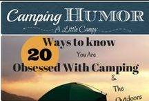 Camping Humor & Fun / If you love camping and love to laugh, this is the board for you.  Let's face it, camping is FUN (and sometimes pretty funny)!