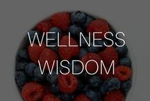 Wellness Wisdom / All about wellness & taking good care of your body and soul