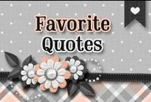 » Favorite Quotes / Some Of My Favorite Quotes & Sayings!