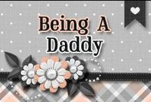 » Being A Daddy / Everything About Being A Daddy & Being There {Dedicated to my kids dad} ♥