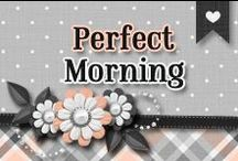 » Perfect Morning / Every Morning Starts With A Good Breakfast ♥