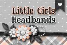 » Little Girls Headbands / Little Girls Headbands Of All Kinds ♥