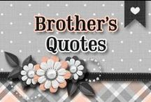 » Brothers Quotes / All Kinds Of Brothers Quotes  ♥