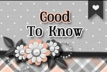 » Good To Know / Things that are good to know :)