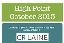 High Point Market October 2013 / Going to High Point? Come meet Donna Frasca and Laurie Laizure this October at CR Laine Furniture Showroom in High Point Market. We'll be meeting Designers and talking about the colors & designs of CR Laine furniture.