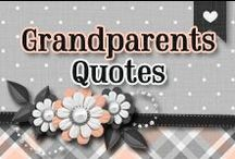 » Grandparents Quotes / Quotes about Grandparents, specially {my kid's grandparents} ♥