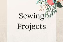 Sewing Projects / Beak out the sewing machine and lets start crafting!