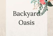Backyard Oasis / Updating your backyard into a place of wonder