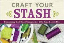 "Craft Your Stash! / Projects inspired by the theme of my book, ""Craft Your Stash""  #craftyourstash  http://craftyourstash.com / by Lisa Liza Lou Designs"