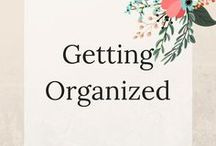 Getting Organized / Home organization